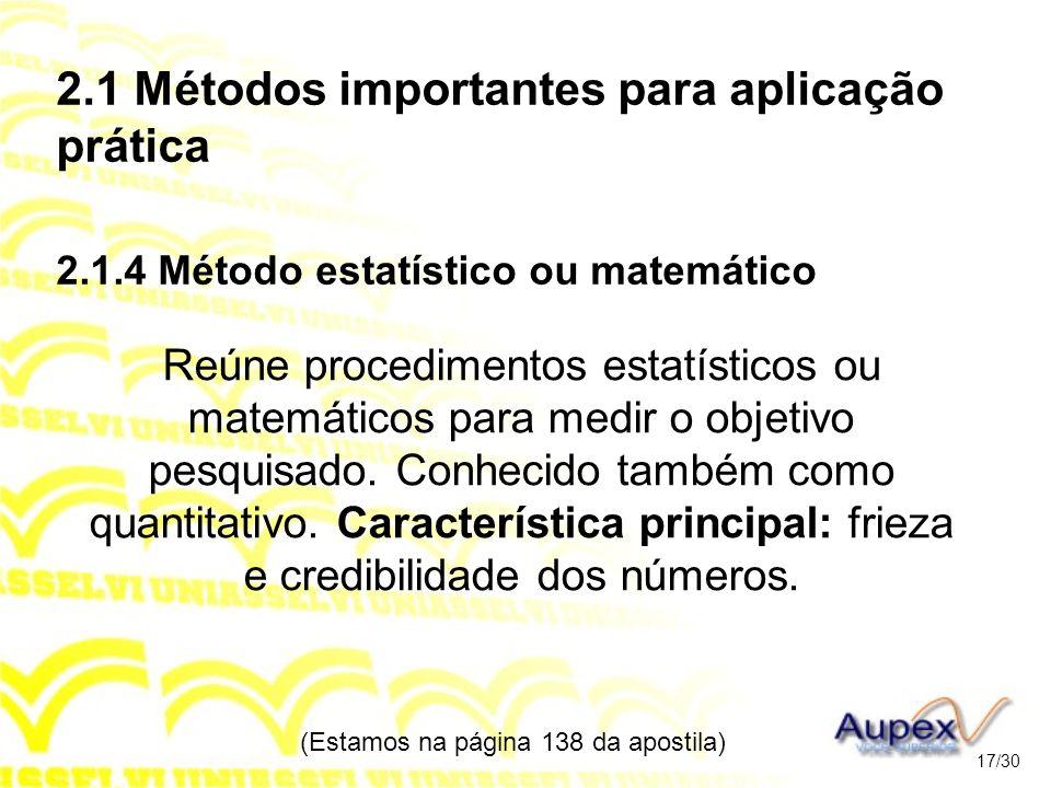 2.1 Métodos importantes para aplicação prática 2.1.4 Método estatístico ou matemático Reúne procedimentos estatísticos ou matemáticos para medir o obj