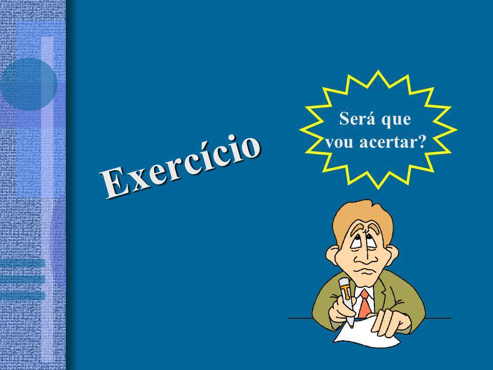 Exercício Será que vou acertar?