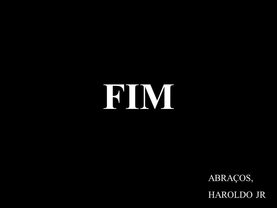FIM ABRAÇOS, HAROLDO JR