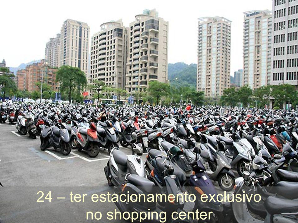 24 – ter estacionamento exclusivo no shopping center