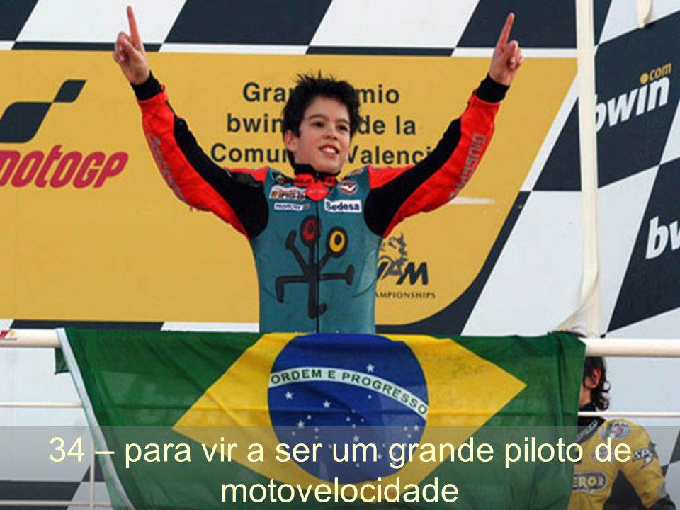 34 – para vir a ser um grande piloto de motovelocidade
