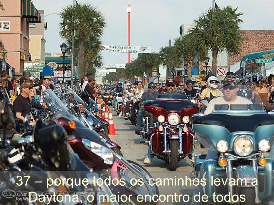 37 – porque todos os caminhos levam a Daytona, o maior encontro de todos