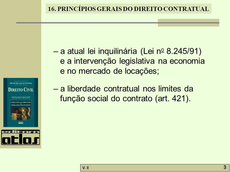 V. II 3 3 16. PRINCÍPIOS GERAIS DO DIREITO CONTRATUAL – a atual lei inquilinária (Lei n o 8.245/91) e a intervenção legislativa na economia e no merca