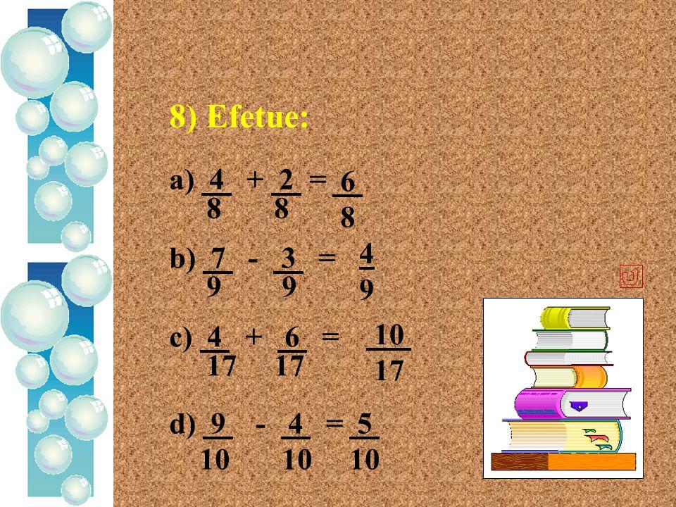 7) Quanto falta a cada fração para completar um inteiro?