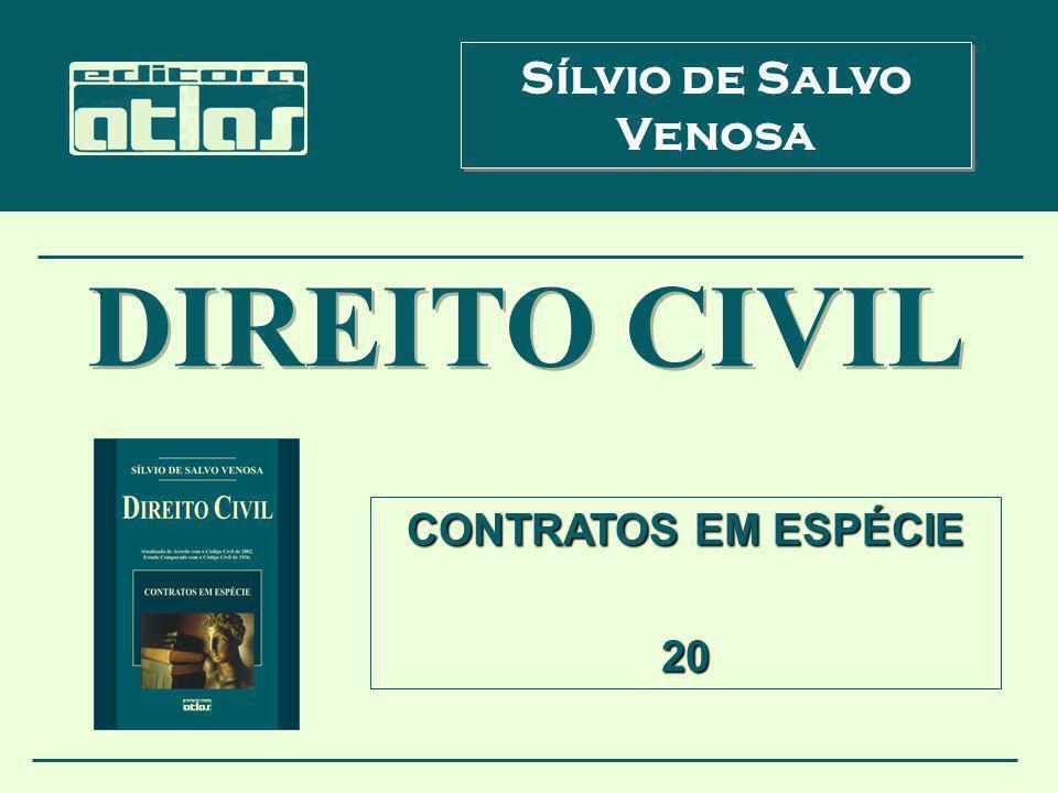 CONTRATOS EM ESPÉCIE 20 Sílvio de Salvo Venosa