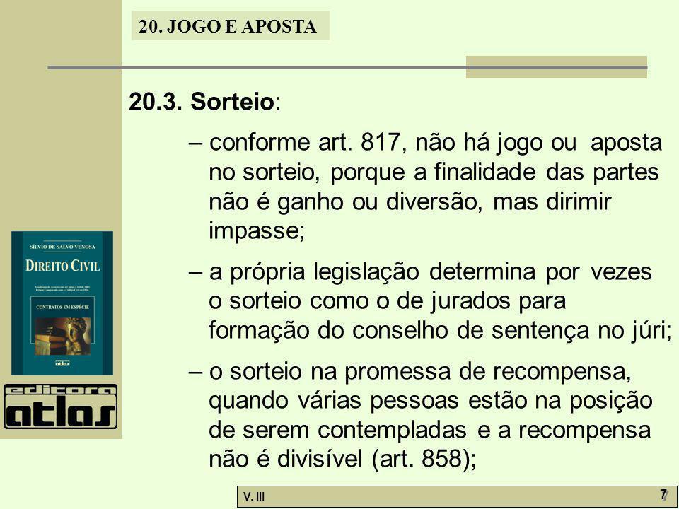 20.JOGO E APOSTA V. III 7 7 20.3. Sorteio: – conforme art.