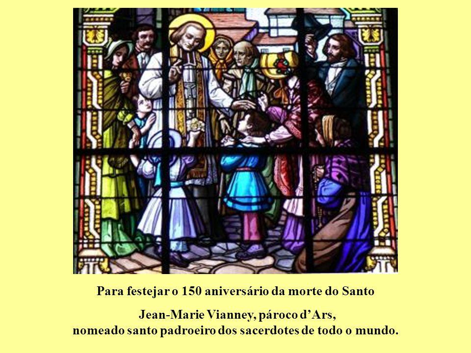 19 junho 2009 - 19 junho 2010 ANO SACERDOTAL inaugurado o 19 de junho, festividade do Sagrado Coração de Jesus e Dia mundial de oração pela santificaç