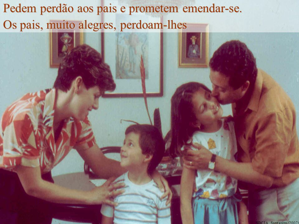 Como o Filho, também João e Teresa, já arrependidos, querem mudar de vida. SDCIA, Santarém (2007)