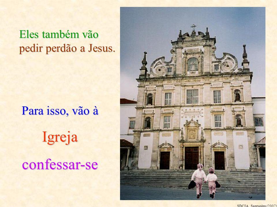 Pedem perdão aos pais e prometem emendar-se. Os pais, muito alegres, perdoam-lhes SDCIA, Santarém (2007)