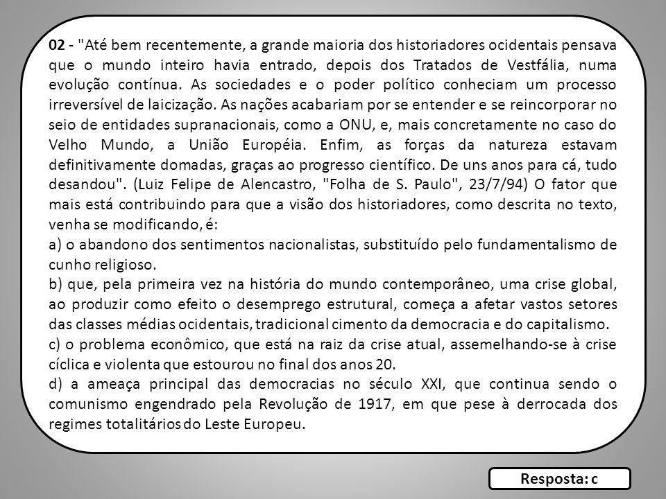 09 - A Constituição de 1988 reflete, dentro do processo de modernização do Brasil, conflitos sociais ainda fortes, bem como o nível de organização dos grupos sociais.