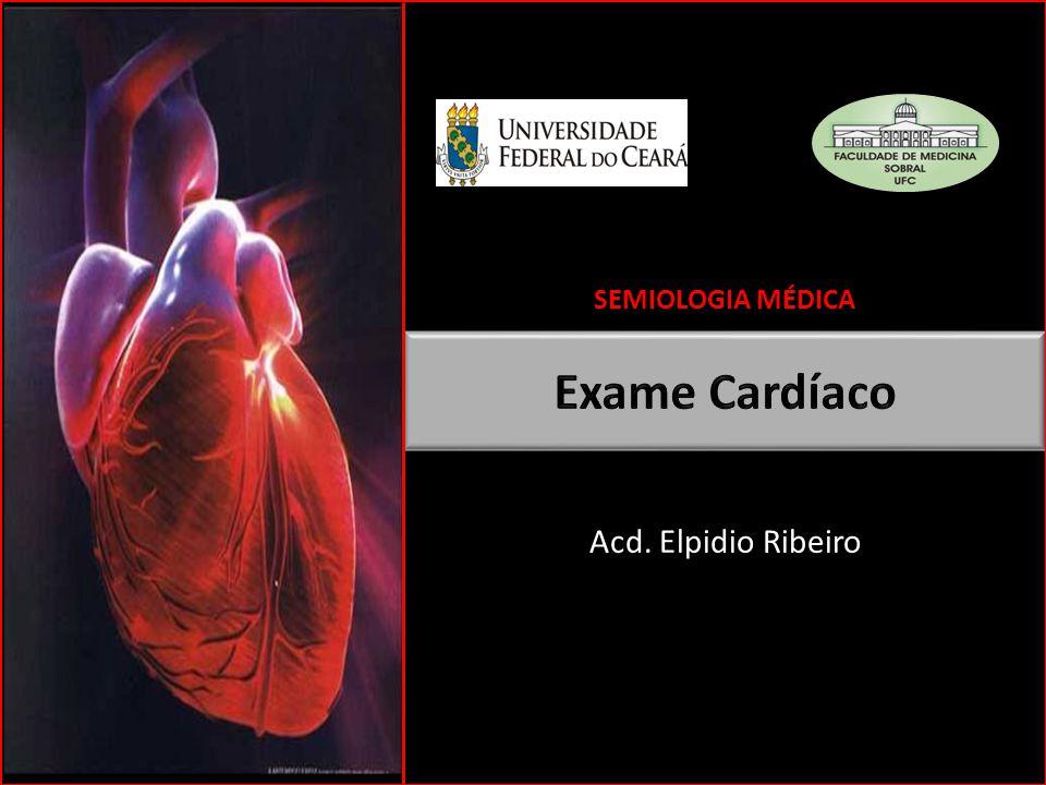 Acd. Elpidio Ribeiro SEMIOLOGIA MÉDICA