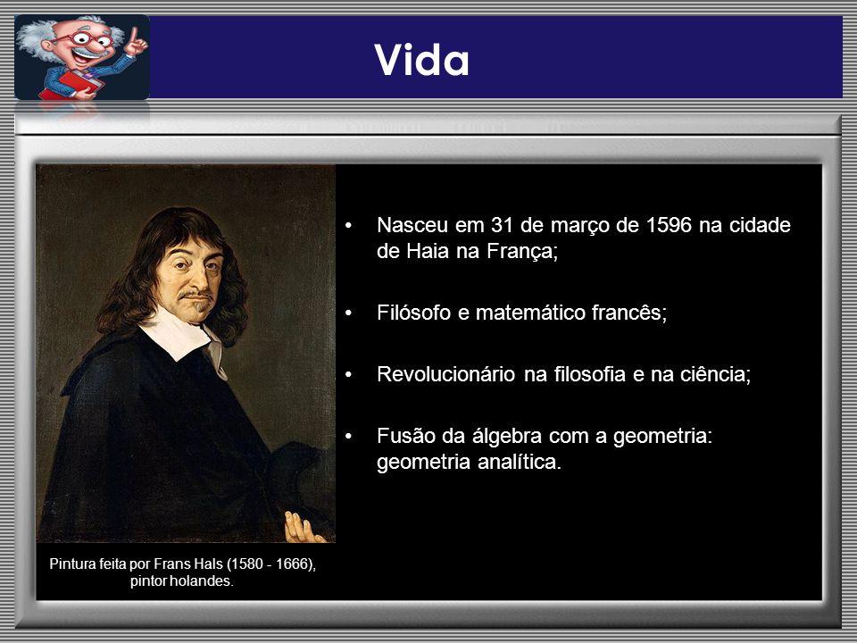 Nasceu em 31 de março de 1596 na cidade de Haia na França; Filósofo e matemático francês; Revolucionário na filosofia e na ciência; Fusão da álgebra c
