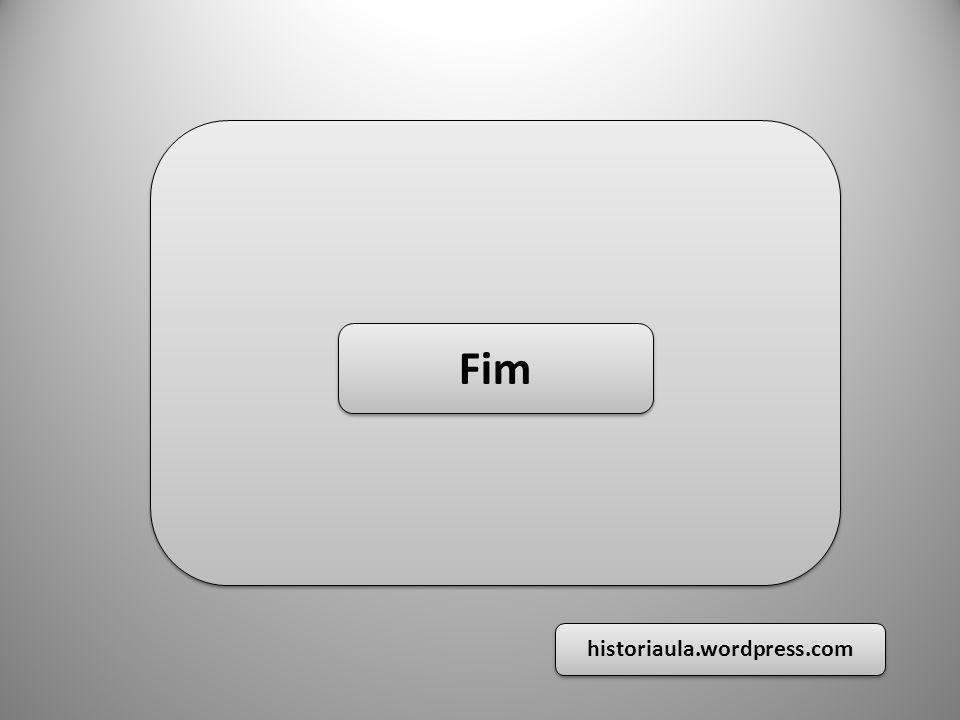 Até a próxima aula Fim historiaula.wordpress.com