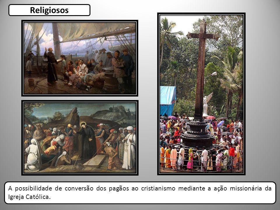 A possibilidade de conversão dos pagãos ao cristianismo mediante a ação missionária da Igreja Católica. Religiosos