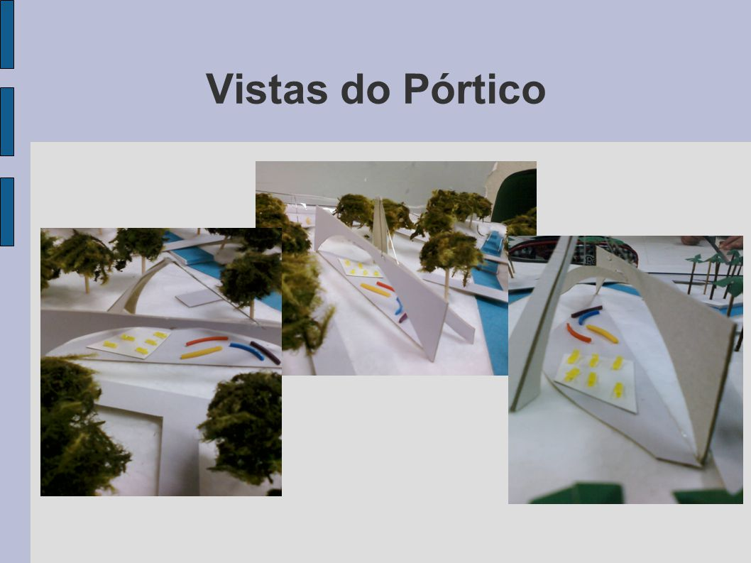 Vistas do Pórtico