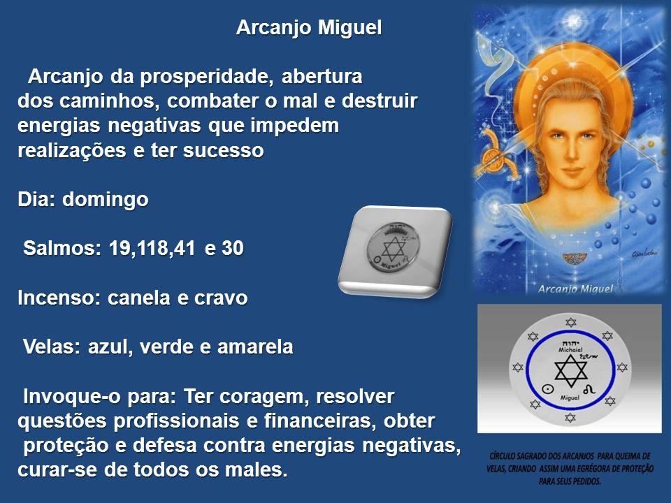 Arcanjo Miguel Arcanjo da prosperidade, abertura Arcanjo da prosperidade, abertura dos caminhos, combater o mal e destruir energias negativas que impe