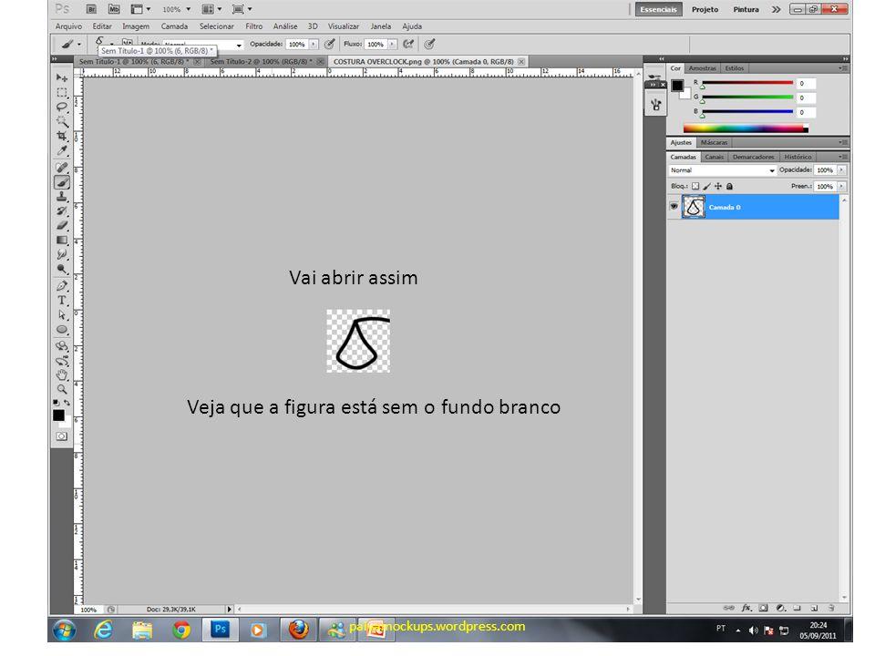 Vai abrir assim Veja que a figura está sem o fundo branco paivamockups.wordpress.com