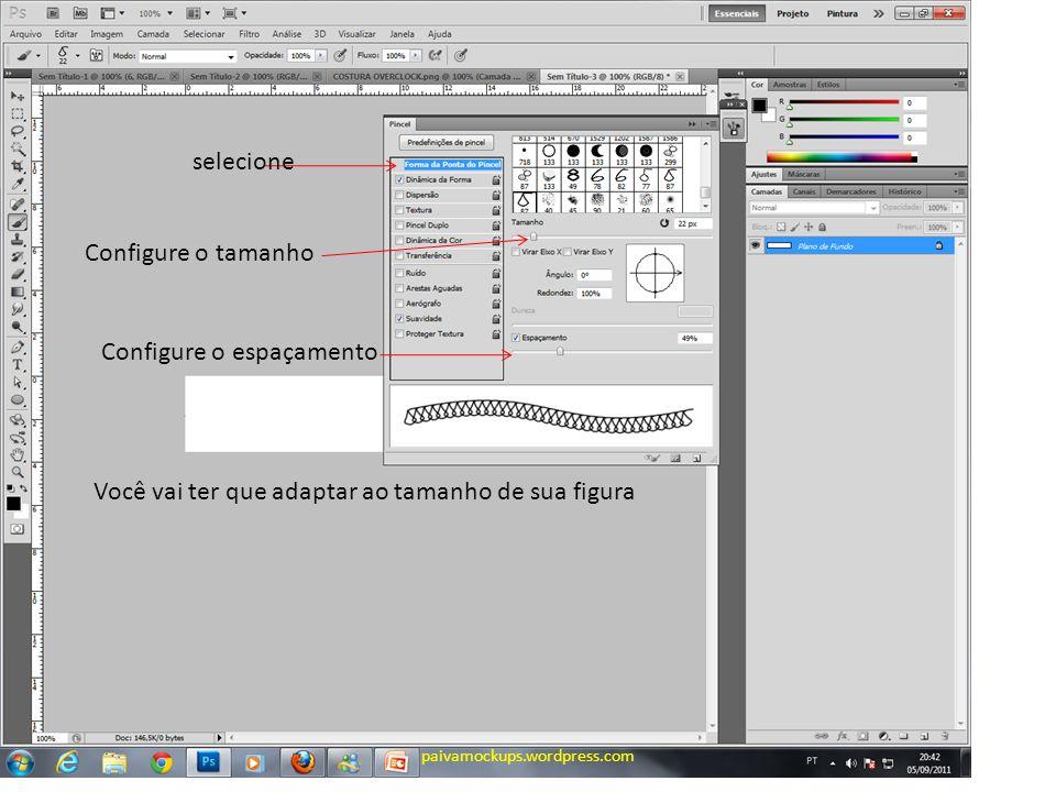 selecione Configure o tamanho Configure o espaçamento Você vai ter que adaptar ao tamanho de sua figura paivamockups.wordpress.com
