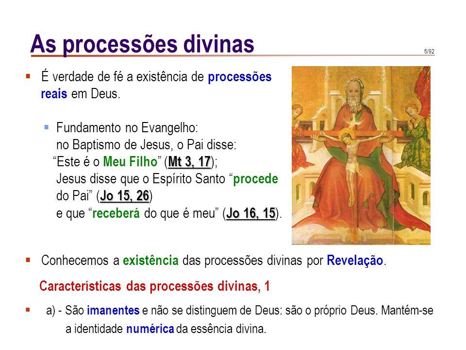 5/92 É verdade de fé a existência de processões reais em Deus.
