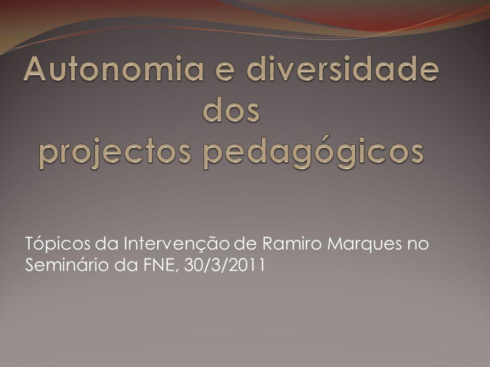 Tópicos da Intervenção de Ramiro Marques no Seminário da FNE, 30/3/2011