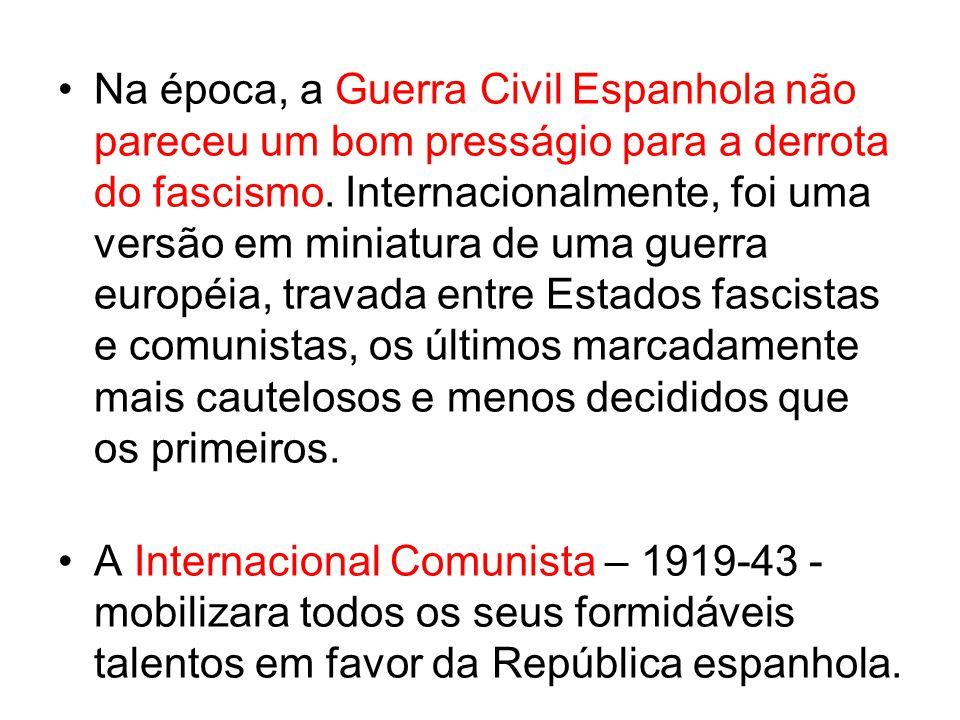 Na época, a Guerra Civil Espanhola não pareceu um bom presságio para a derrota do fascismo.