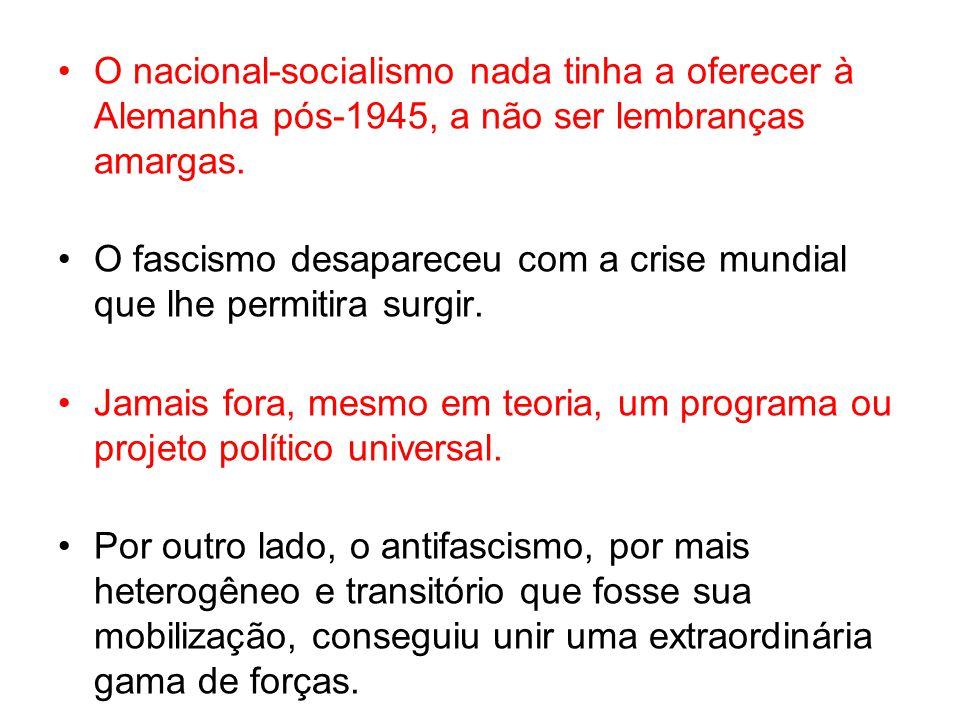 O nacional-socialismo nada tinha a oferecer à Alemanha pós-1945, a não ser lembranças amargas.