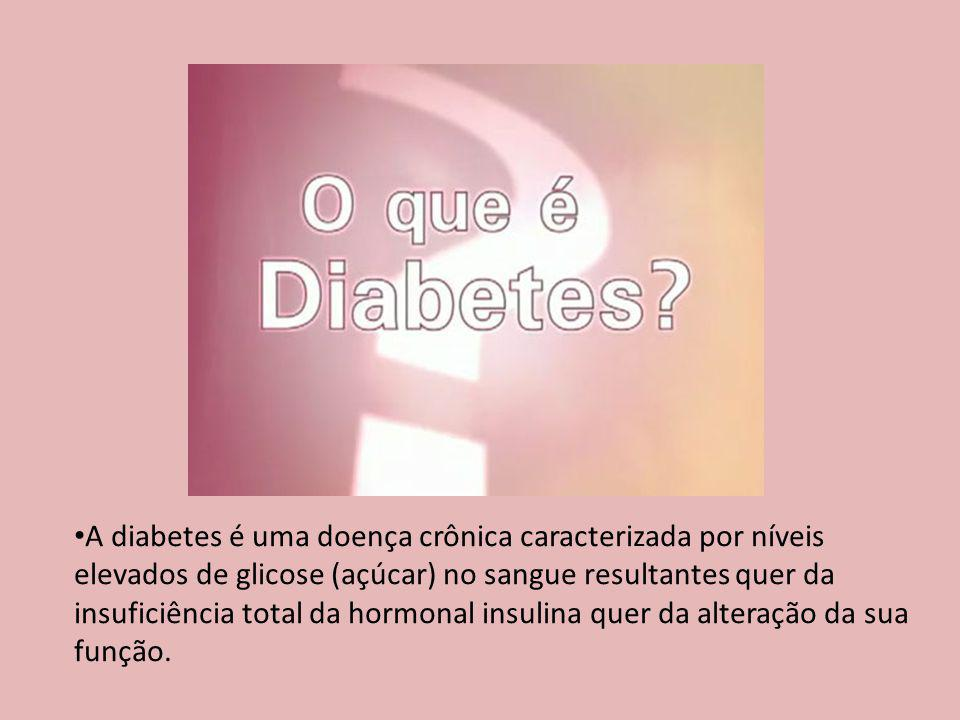 A diabetes é uma doença crônica caracterizada por níveis elevados de glicose (açúcar) no sangue resultantes quer da insuficiência total da hormonal in