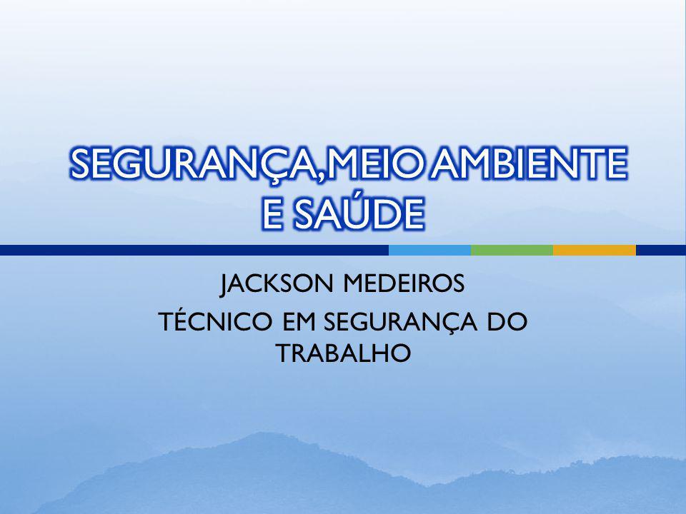 JACKSON MEDEIROS TÉCNICO EM SEGURANÇA DO TRABALHO