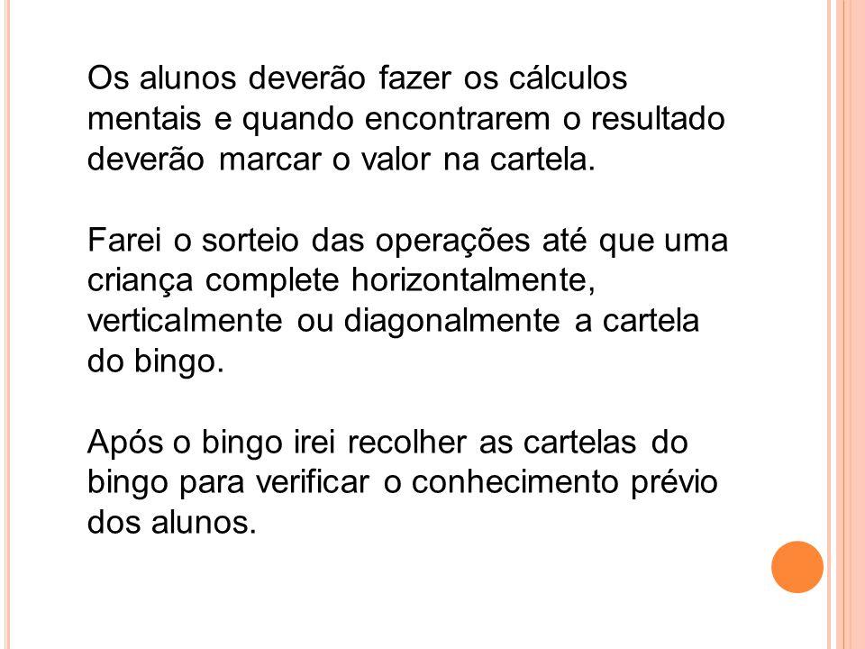3ª Etapa: 1º Momento - Ampliação do conhecimento: Construção de relações Preenchimento da tabela de Pitágoras