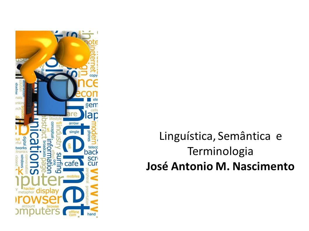 Linguística, Semântica e Terminologia José Antonio M. Nascimento