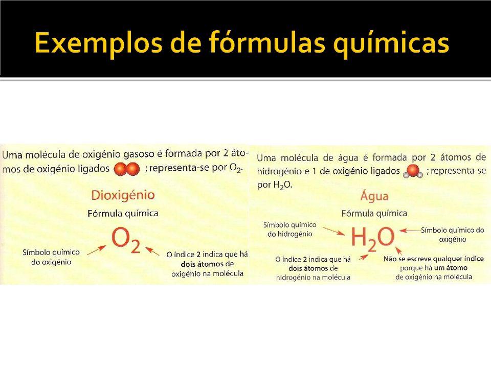Uma fórmula química representa uma molécula.Quando se pretendem representar várias moléculas escreve se o número de moléculas antes da fórmula química.