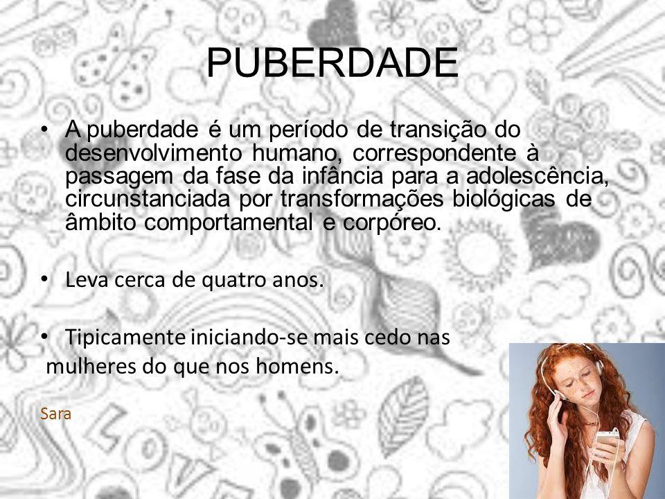 PUBERDADE A puberdade é um período de transição do desenvolvimento humano, correspondente à passagem da fase da infância para a adolescência, circunst
