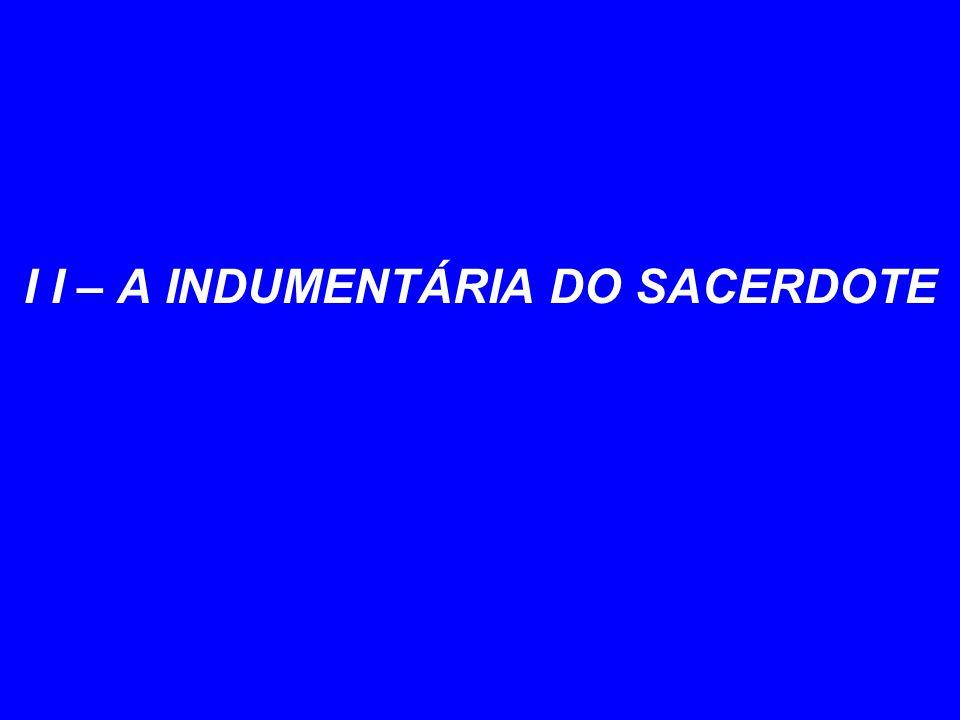 I I – A INDUMENTÁRIA DO SACERDOTE