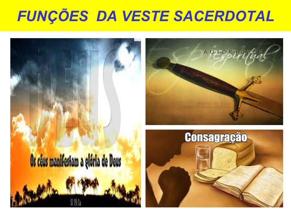 SIGNIFICADO DE CADA PEÇA DA VESTE SACERDOTAL