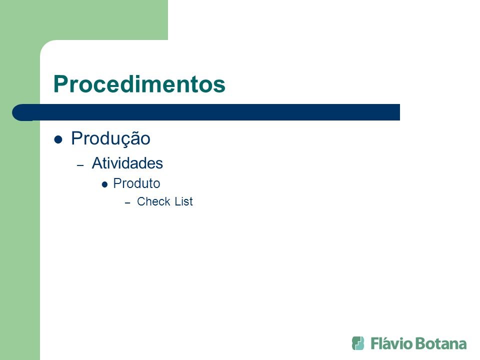 Procedimentos Produção – Atividades Produto – Check List
