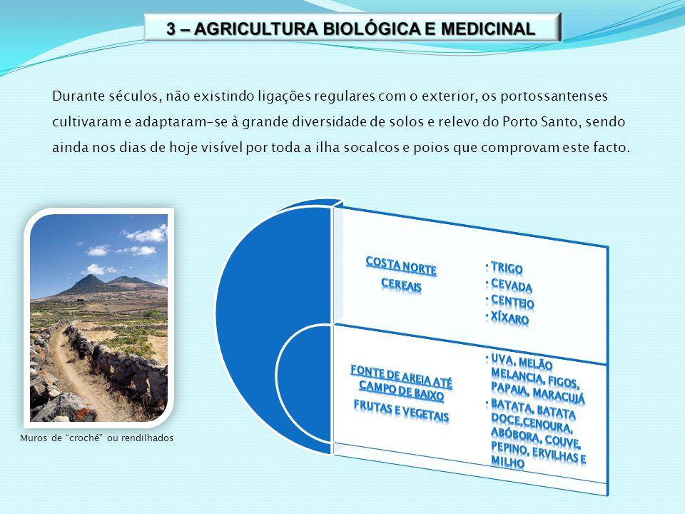 Durante séculos, não existindo ligações regulares com o exterior, os portossantenses cultivaram e adaptaram-se à grande diversidade de solos e relevo