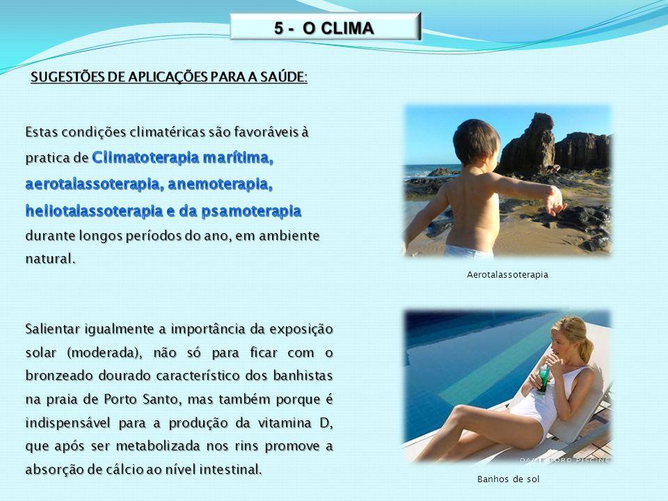 SUGESTÕES DE APLICAÇÕES PARA A SAÚDE: Aerotalassoterapia Banhos de sol