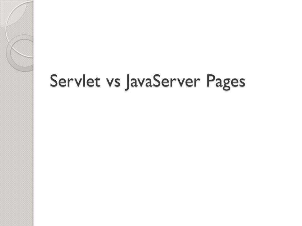 Servlet vs JavaServer Pages