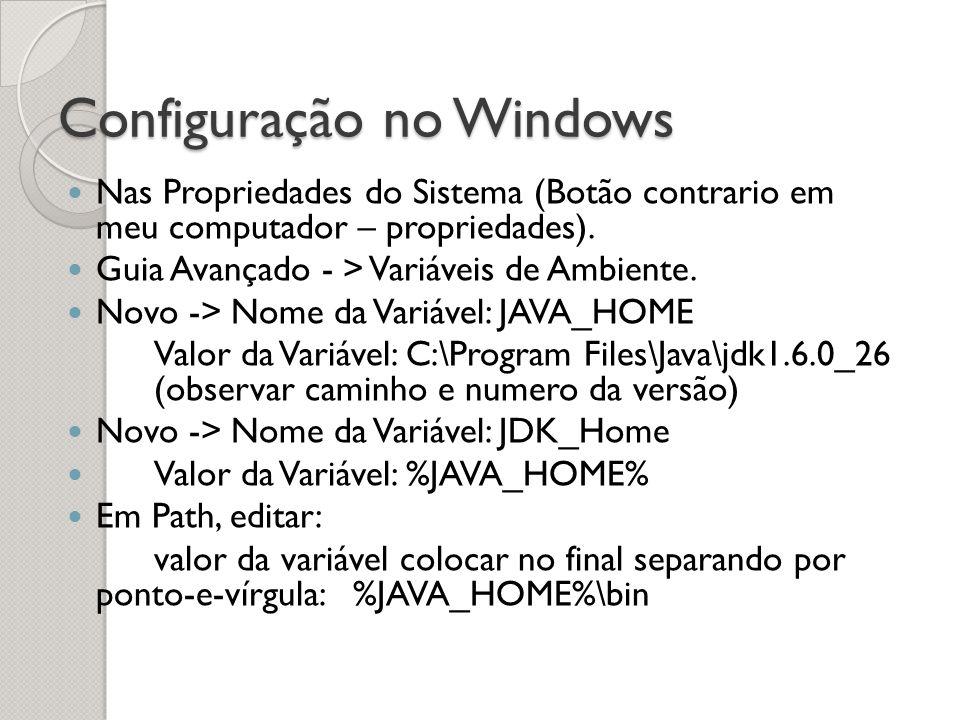 Configuração no Windows Nas Propriedades do Sistema (Botão contrario em meu computador – propriedades).