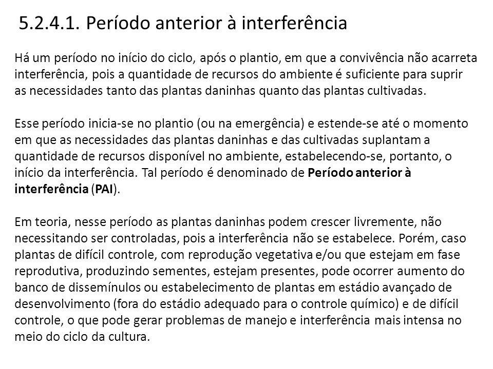 5.2.4.1. Período anterior à interferência Há um período no início do ciclo, após o plantio, em que a convivência não acarreta interferência, pois a qu