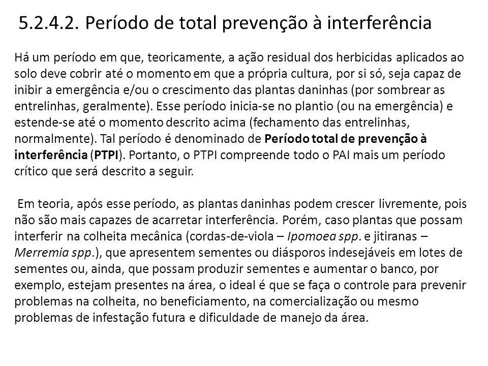 5.2.4.2. Período de total prevenção à interferência Há um período em que, teoricamente, a ação residual dos herbicidas aplicados ao solo deve cobrir a