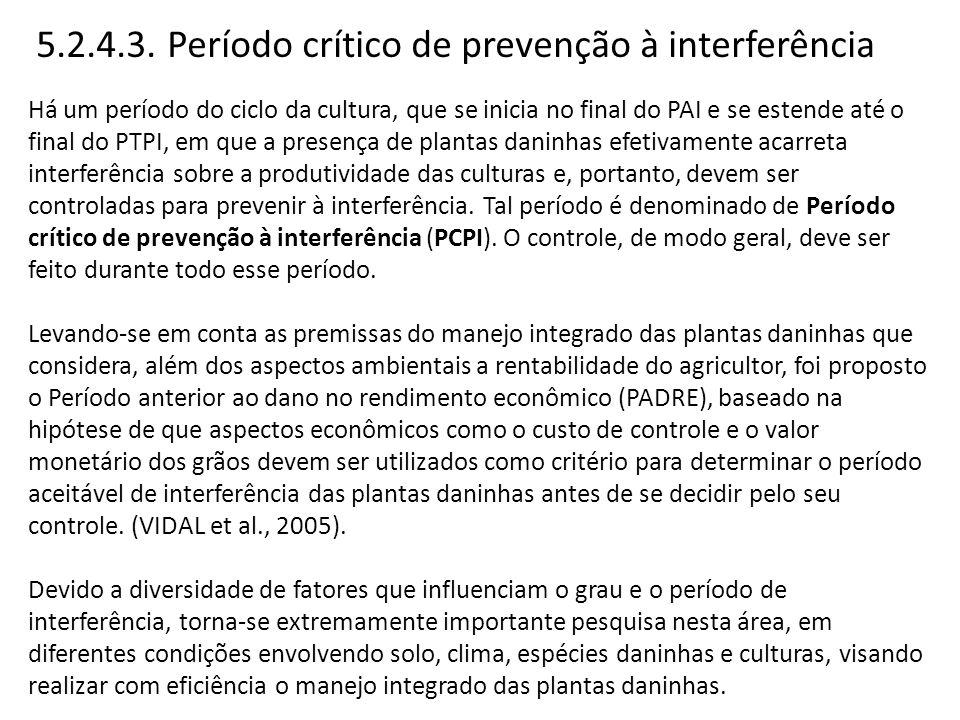 5.2.4.3. Período crítico de prevenção à interferência Há um período do ciclo da cultura, que se inicia no final do PAI e se estende até o final do PTP