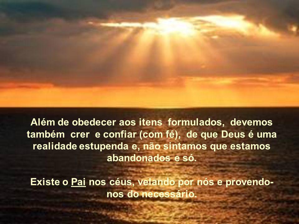 Quando essas condições são preenchidas, a Divina Provi- dência, está em condições de funcionar a favor de todos que recorrem a Ela.