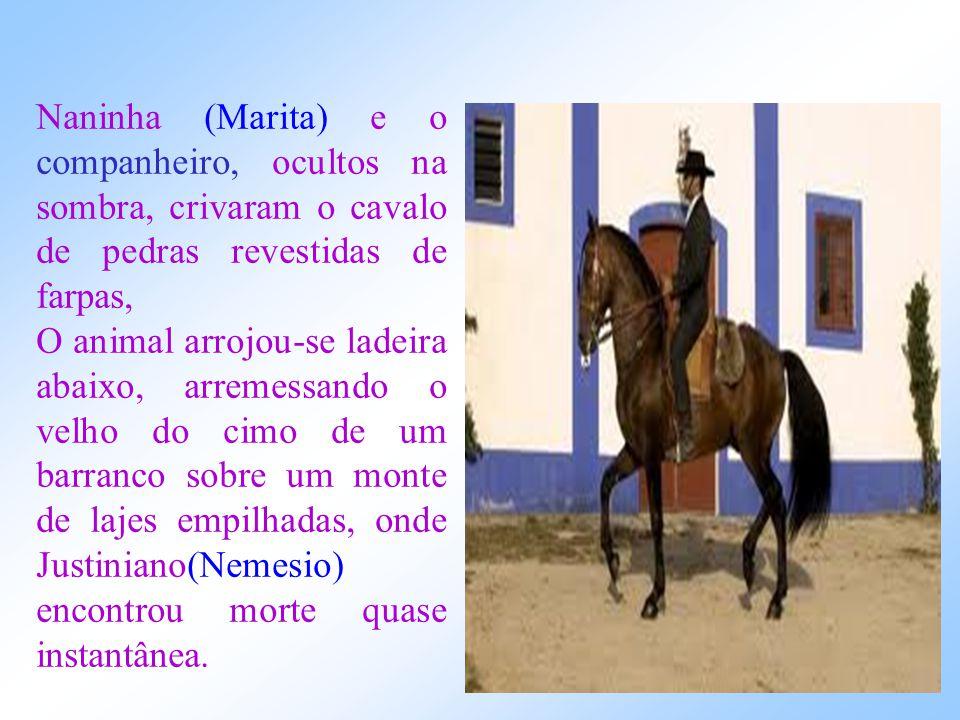 Virgínia (MARINA) com quem Justiniano (NEMESIO) passou a viver em definitivo, abandonando a esposa Leonor (Beatriz), transfigurou-se em pomo de discór