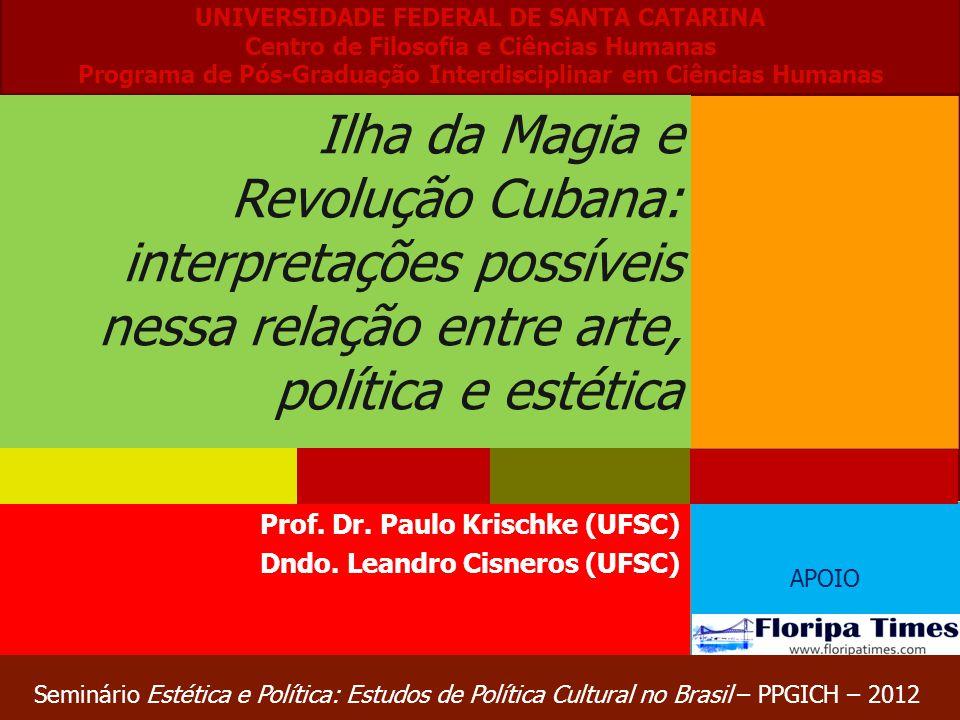 APOIO Prof. Dr. Paulo Krischke (UFSC) Dndo. Leandro Cisneros (UFSC) UNIVERSIDADE FEDERAL DE SANTA CATARINA Centro de Filosofia e Ciências Humanas Prog
