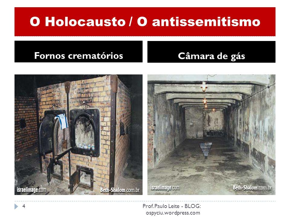 O Holocausto Auschwitz-Birkenau (Polônia) 3Prof. Paulo Leite - BLOG: ospyciu.wordpress.com