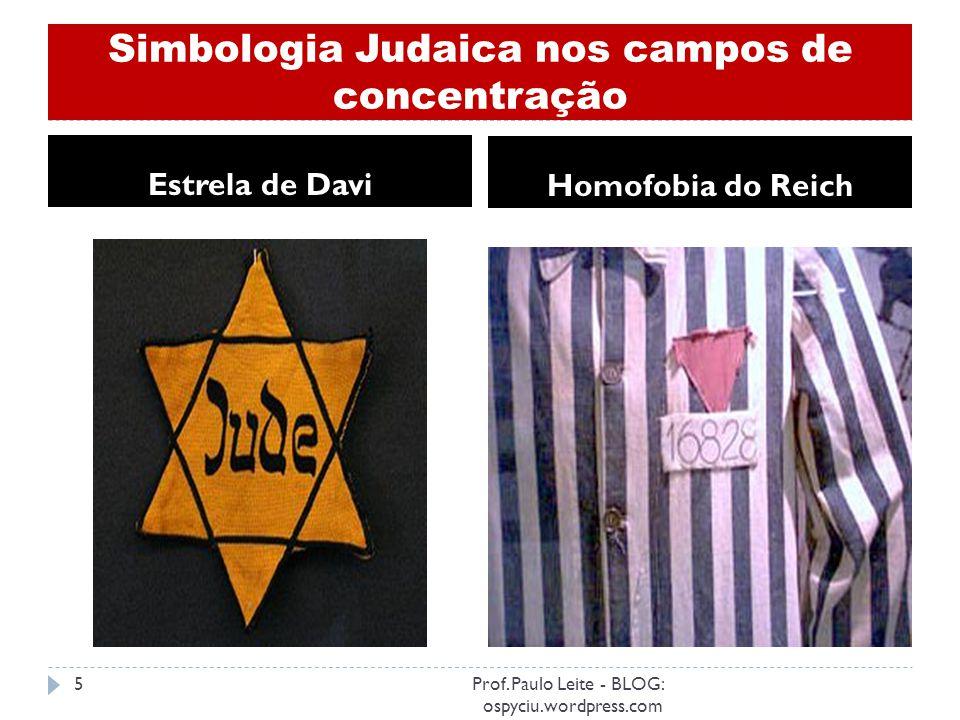 O Holocausto / O antissemitismo Fornos crematórios Câmara de gás 4Prof. Paulo Leite - BLOG: ospyciu.wordpress.com
