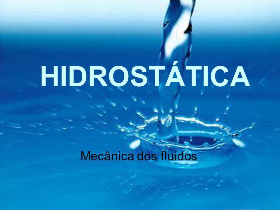 Mecânica dos fluidos HIDROSTÁTICA