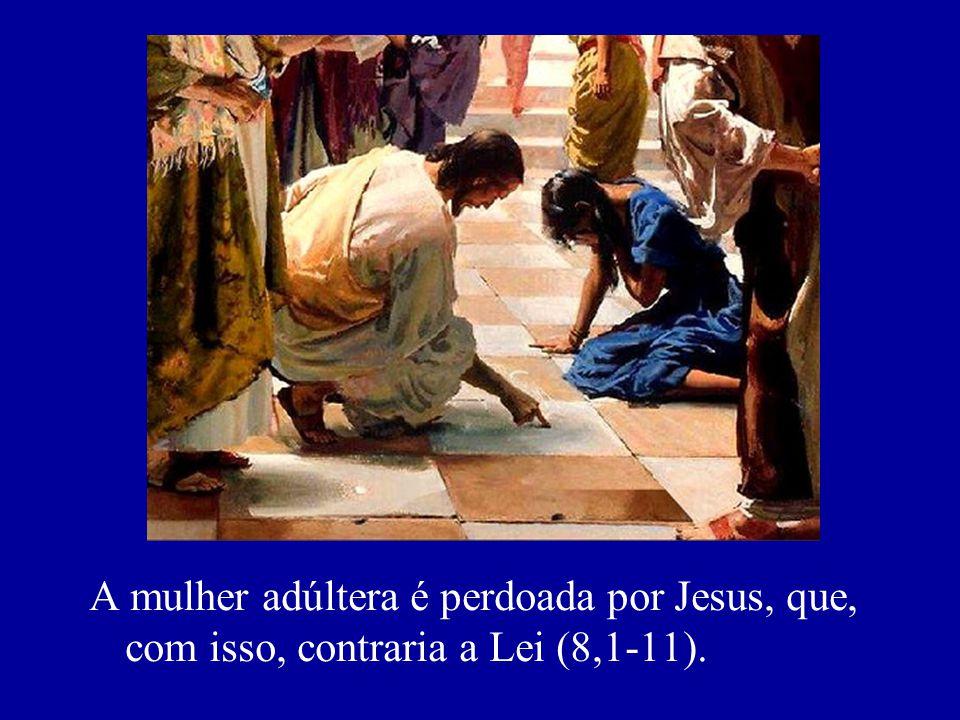 A mulher adúltera é perdoada por Jesus, que, com isso, contraria a Lei (8,1-11).