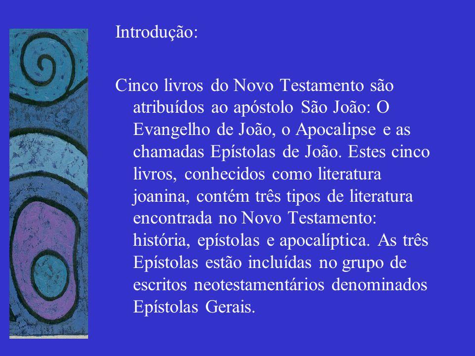 Introdução: Cinco livros do Novo Testamento são atribuídos ao apóstolo São João: O Evangelho de João, o Apocalipse e as chamadas Epístolas de João. Es